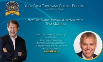 003: How Your Passion Translates to Money with Tom Matzen