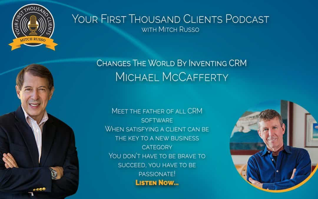 006: Michael McCafferty Changes The World by Inventing CRM