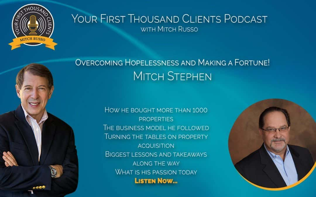 015: Mitch Stephen on Overcoming Hopelessness & Making a Fortune