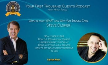 012: Steve Olsher Says Find Your 'WHAT?' And Reinventing Yourself