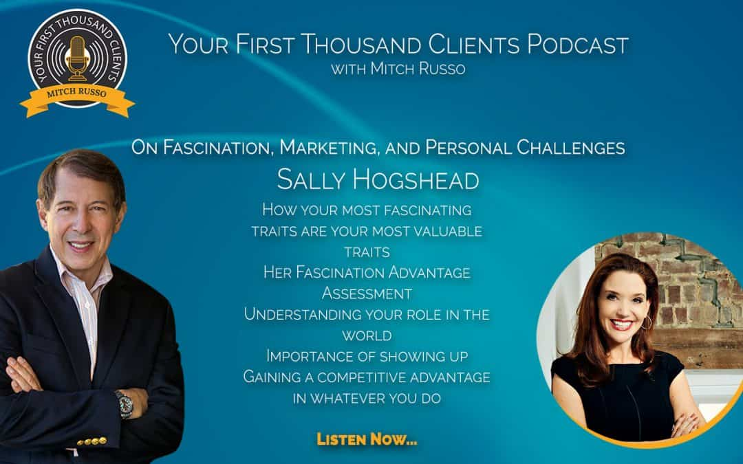 019: Sally Hogshead On Fascination, Marketing, and Personal Challenges
