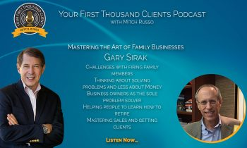 20: Gary Sirak on Mastering the Art of Family Businesses