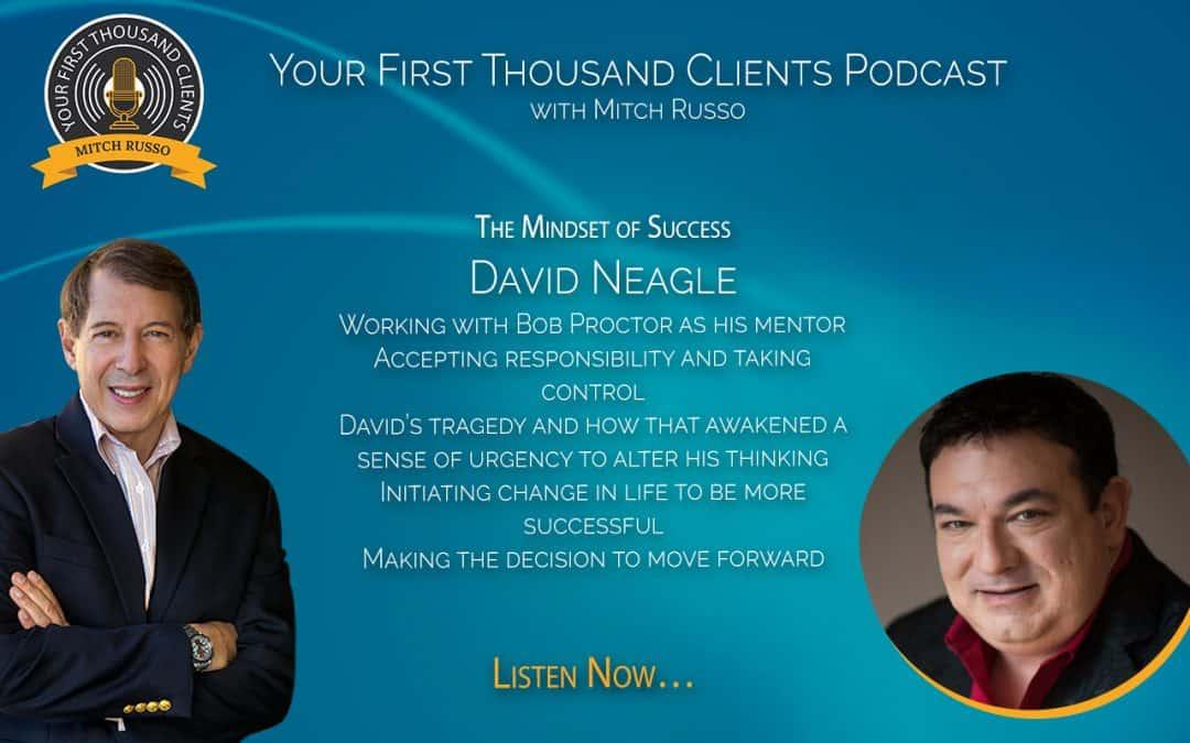 032: David Neagle On The Mindset of Success