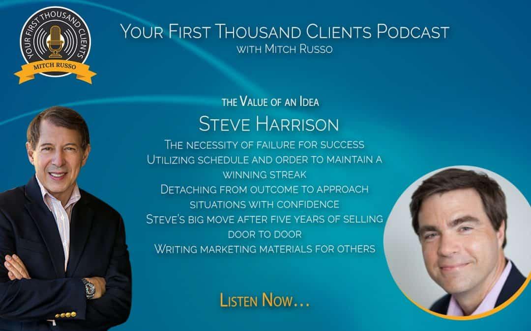 033: Steve Harrison On the Value of an Idea