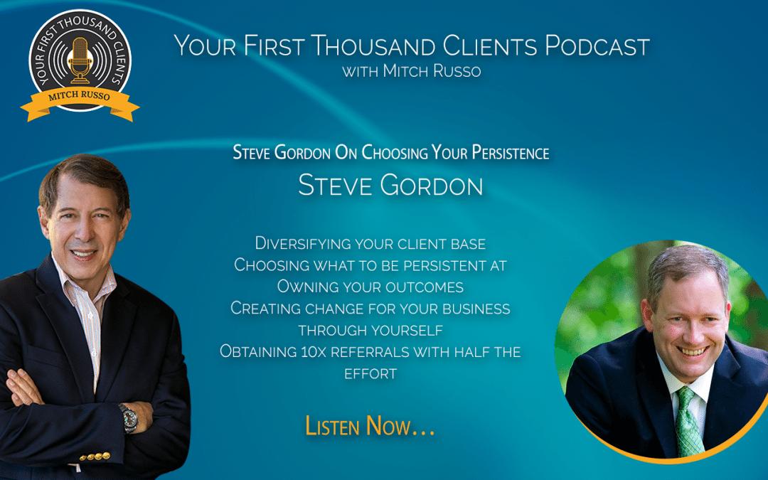 037: Steve Gordon On Choosing Your Persistence