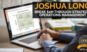 54: Break $1M Through Strategic Operations Management with Joshua Long