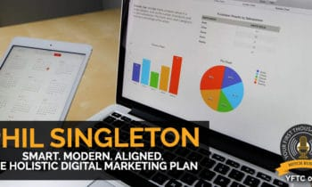 55: Smart. Modern. Aligned. The Holistic Digital Marketing Plan with Phil Singleton
