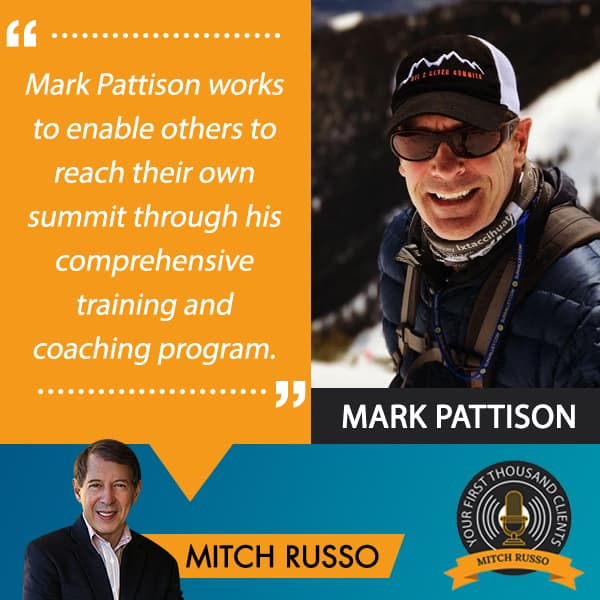 Your First Thousand Clients, Mitch RussoFinding Your Summit in the Pyramid of Success, Mark Pattison