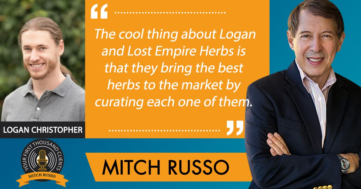 Your First Thousand Clients, Mitch Russo, Visualizing Success Affects Your Way Of Doing Business, Logan Christopher