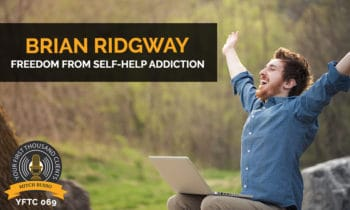 69: Freedom From Self-Help Addiction with Brian Ridgway