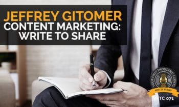 71: Content Marketing: Write to Share with Jeffrey Gitomer