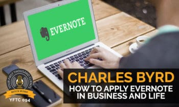 94: How To Apply Evernote In Business And Life with Charles Byrd