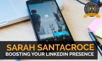 95: Boosting Your LinkedIn Presence with Sarah Santacroce