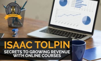 100: Secrets To Growing Revenue With Online Courses With Isaac Tolpin