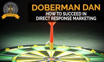 101: How To Succeed In Direct Response Marketing With Doberman Dan