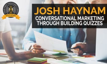 105: Conversational Marketing Through Building Quizzes with Josh Haynam