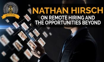 106: Nathan Hirsch on Remote Hiring And The Opportunities Beyond
