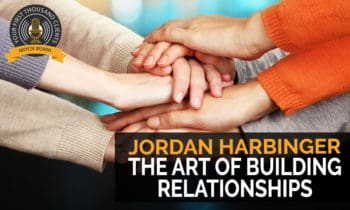 115: The Art Of Building Relationships with Jordan Harbinger