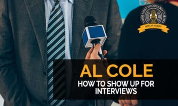 120: How To Show Up For Interviews with Al Cole