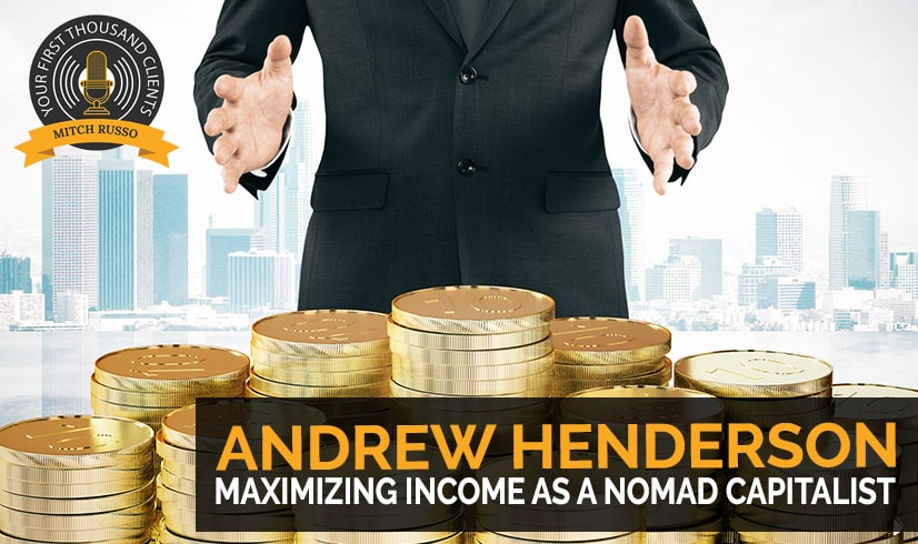 123: Maximizing Income As A Nomad Capitalist with Andrew Henderson