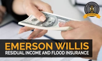 128: Residual Income And Flood Insurance with Emerson Willis