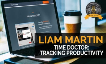 140: Time Doctor: Tracking Productivity with Liam Martin