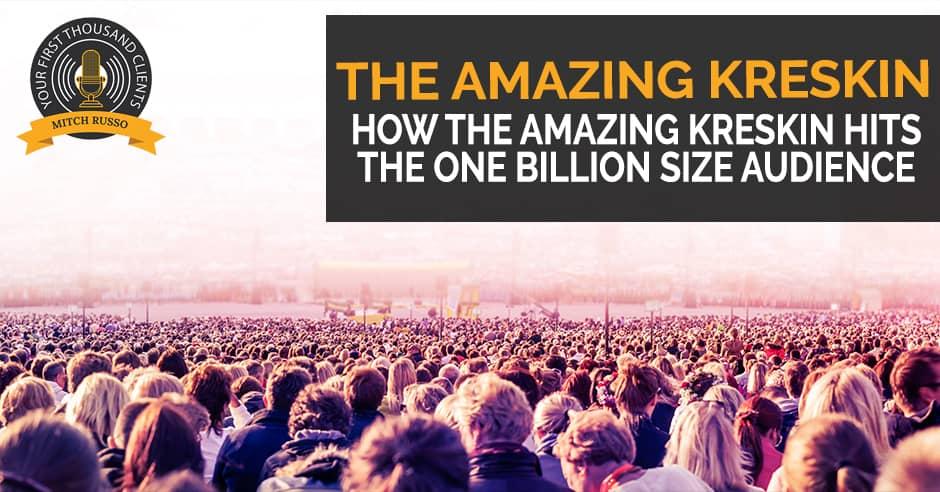 149: How The Amazing Kreskin Hits The ONE BILLION Size Audience