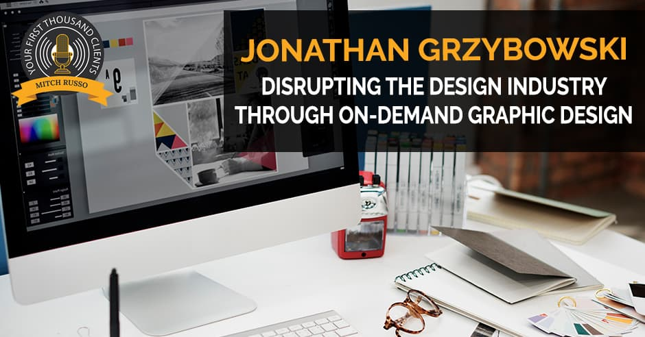 153: Disrupting The Design Industry Through On-Demand